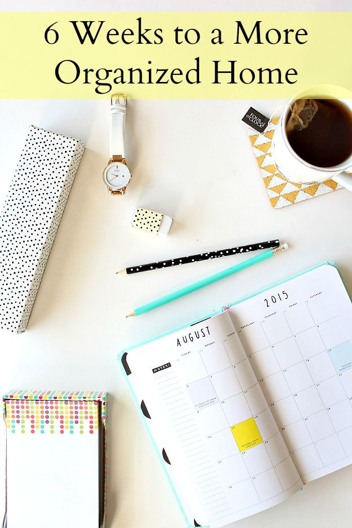 6 Weeks to a More Organized Home - aprettyfix.com