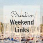 Creative Weekend Links