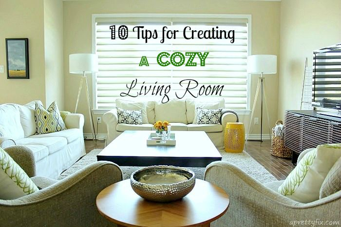Cozy Living Rooms 10 tips for creating a cozy living room - a pretty fix