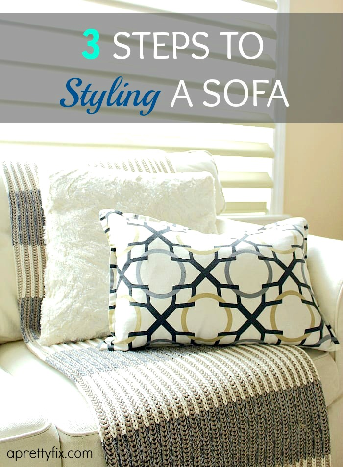 Need some added inspiration and ideas when it comes to styling your sofa? These 3 steps can take the guesswork out and can take your sofa from ho-hum to styish and put together. // aprettyfix.com