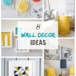 8 Wall Decor Ideas