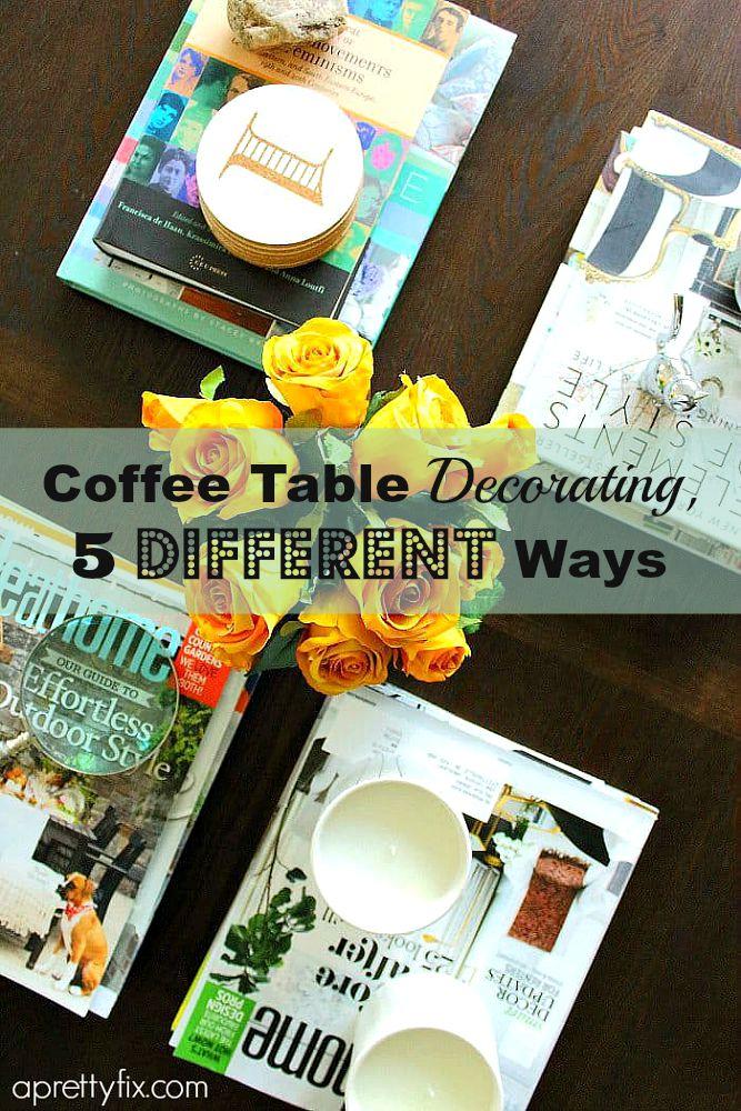 Coffee Table Decorating, 5 Different Ways - aprettyfix.com